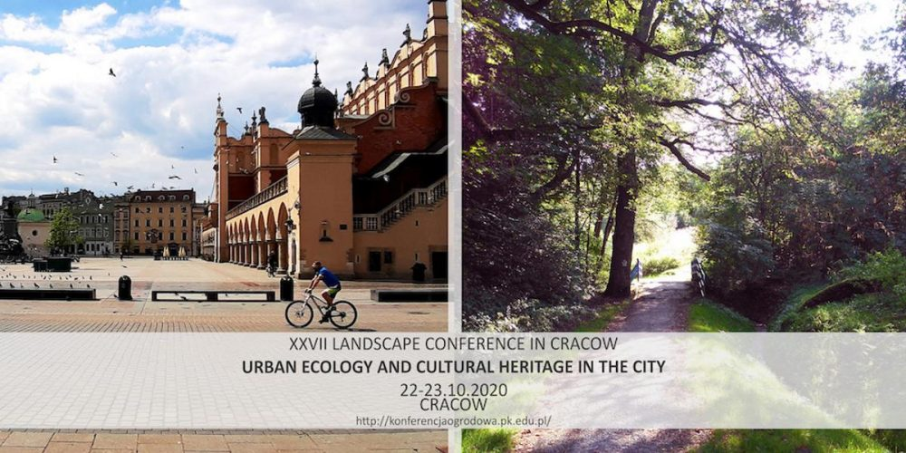 The ERHG patron the XXVII Scientific Landscape Conference in Cracow: Urban Ecology and Cultural Heritage in the city