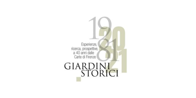 Participate in the 'Historic Gardens. Experiences, research, perspectives 40 years after the Florence Charter' convention